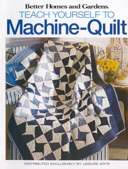 Leisure Arts Better Homes and Gardens Teach Yourself to Machine-Quilt Book