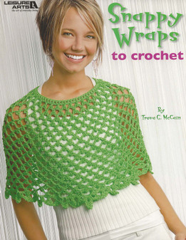 Leisure Arts Snappy Wraps To Crochet Book