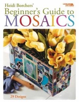 Leisure Arts Heidi Borchers' Beginner's Guide To Mosaics Book
