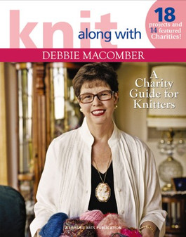 Leisure Arts Knit Along With Debbie Macomber A Charity Guide For Knitters Book