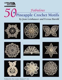 Leisure Arts 50 Fabulous Pineapple Crochet Motifs Book