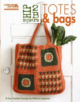 Leisure Arts Hip 2B Square Totes & Bags Crochet Book