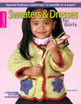 Leisure Arts Sweaters & Dresses For Girls Crochet Book