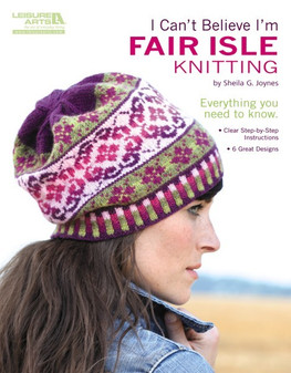 Leisure Arts Can't Believe I'm Fair Isle Knitting Book