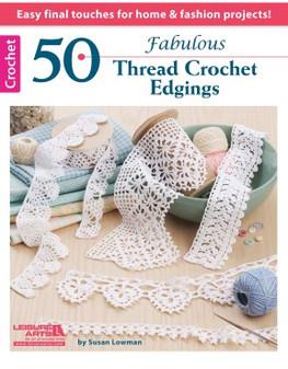 Leisure Arts 50 Fabulous Thread Crochet Edgings Book