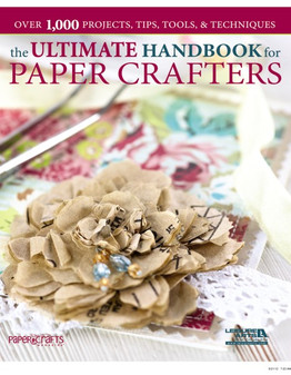 Leisure Arts Craft Ultimate Handbook For Paper Crafters Book