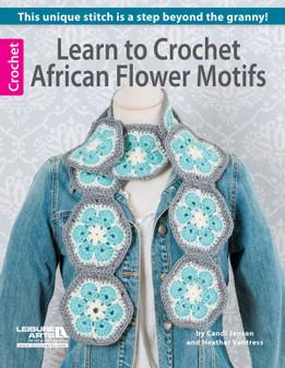 Leisure Arts Learn to Crochet African Flower Motifs Book