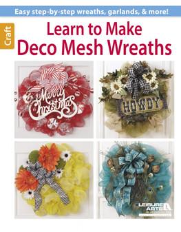 Leisure Arts Learn To Make 12 Deco Mesh Wreaths Book