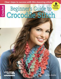 Leisure Arts Beginner's Guide To Crocodile Stitch Crochet Book