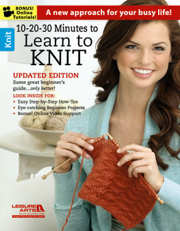 Leisure Arts 10-20-30 Minutes To Learn To Knit Book
