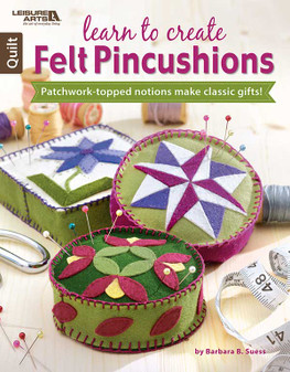 Leisure Arts Learn to Create Felt Pincushions Book