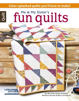 Leisure Arts Me & My Sister's Fun Quilts Book