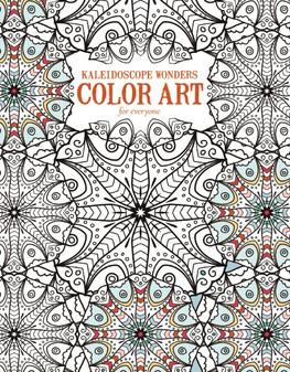 Leisure Arts Kaleidoscope Wonder Color Art For Everyone ColorBook