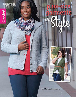 Leisure Arts Plus Size Garments With Style Crochet Book