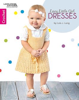 Leisure Arts Lacy Little Girl Dresses Crochet Book