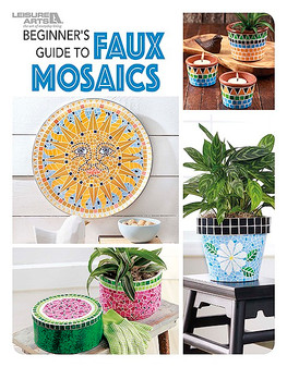 Leisure Arts Beginner's Guide to Faux Mosaics Book