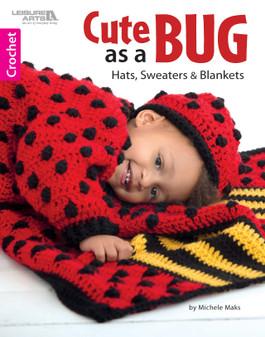 Leisure Arts Cute As A Bug Crochet Book