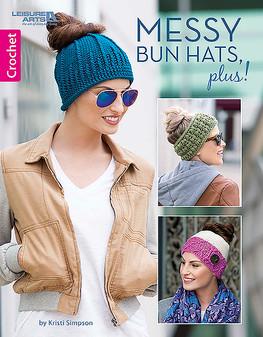 Leisure Arts Messy Bun Hats, Plus! Crochet Book