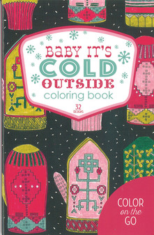 Leisure Arts Color And Go Baby It's Cold Outside Coloring Book