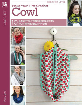 Leisure Arts Make Your First Crochet Cowls Book