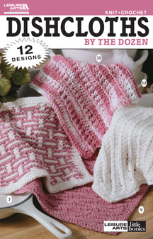 Leisure Arts Dishcloths By The Dozens Crochet Book