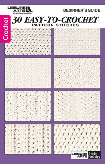 Leisure Arts Beginner's Guide 30 Easy To Crochet Pattern Stitches Book