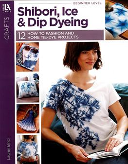 Leisure Arts Shibori, Ice & Dip Dyeing Book