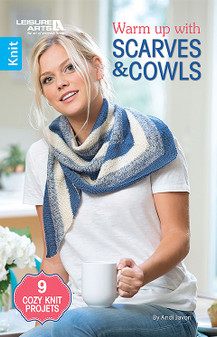 Leisure Arts Warm Up With Scarves & Cowls Knit Book