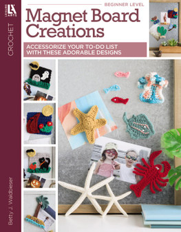 Leisure Arts Magnet Board Creation Crochet Book