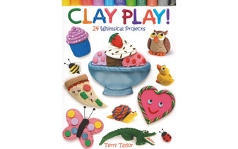 Dover Clay Play 24 Whimsical Projects Book