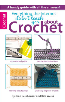 eBook Leisure Arts Everything the Internet Didn't Teach You About Crochet