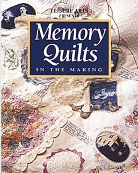 Leisure Arts Memory Quilts In The Making Book
