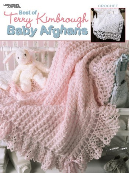 Leisure Arts Best of Terry Kimbrough Baby Afghans Crochet Book