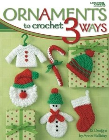 Leisure Arts Ornaments To Crochet 3 Ways Book