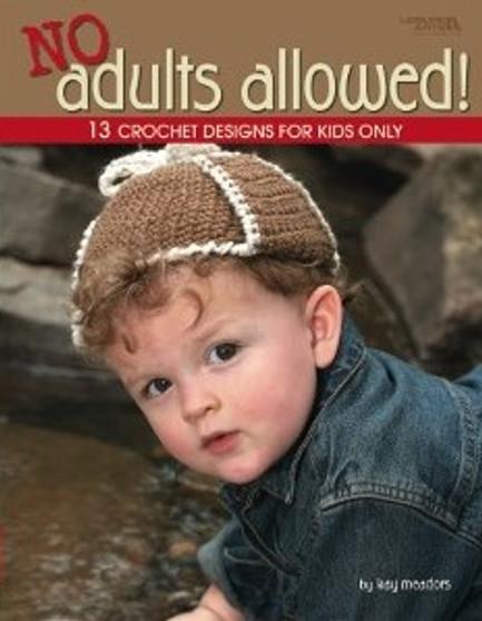 Leisure Arts No Adults Allowed Crochet Book