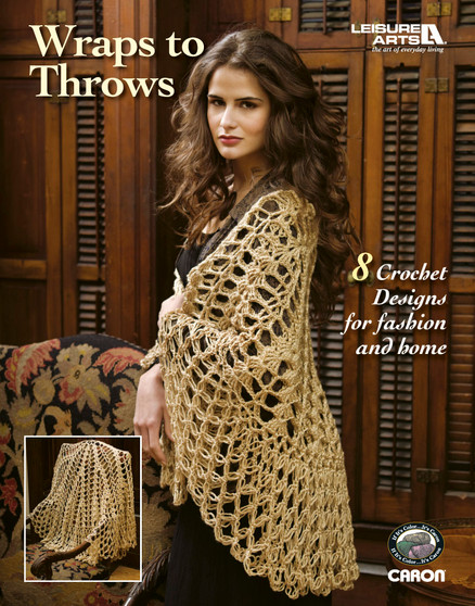 Leisure Arts Wraps To Throws Crochet Book