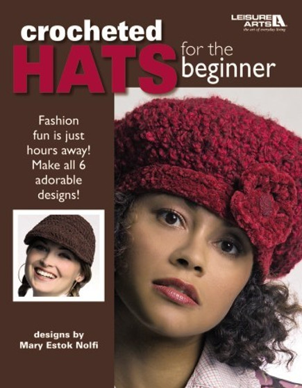 Leisure Arts Crocheted Hats For The Beginner Book