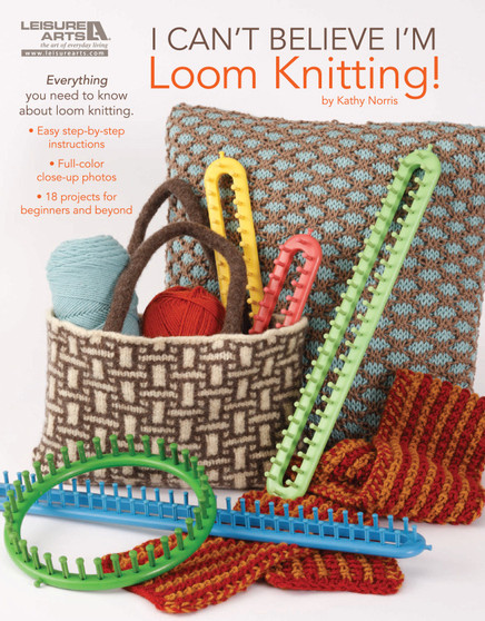 Leisure Arts I Can't Believe I'm Loom Knitting Book