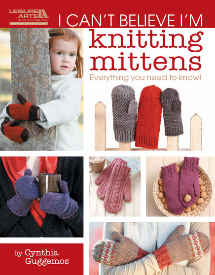 Leisure Arts I Can't Believe I'm Knitting Mittens Book