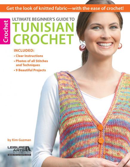 Leisure Arts Ultimate Beginner's Guide To Tunisian Crochet Book