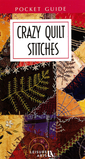 Leisure Arts Crazy Quilt Stitches Embroidery Pocket Guide Book