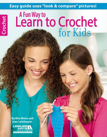 Leisure Arts A Fun Way To Learn To Crochet For Kids