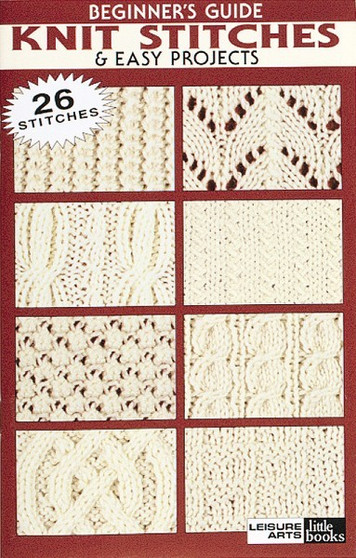 Leisure Arts Beginner's Guide Knit Stitches & Easy Projects Book