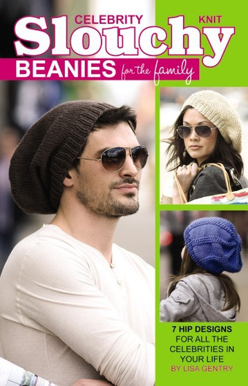 Leisure Arts Celebrity Slouchy Beanies For The Family Knit Book