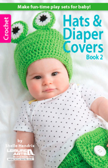 Leisure Arts Hats & Diaper Covers Crochet Book 2