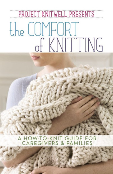 Leisure Arts Project Knitwell Presents The Comfort Of Knitting Book