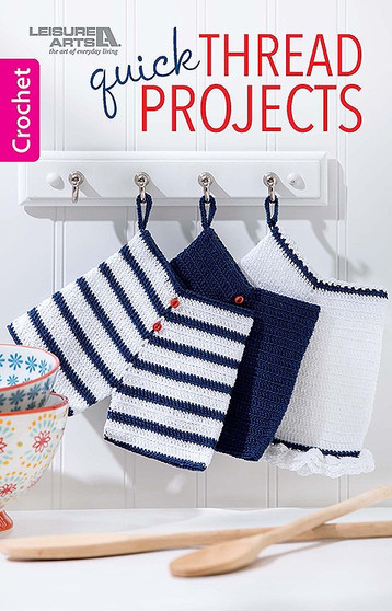 Leisure Arts Quick Thread Projects Crochet Book