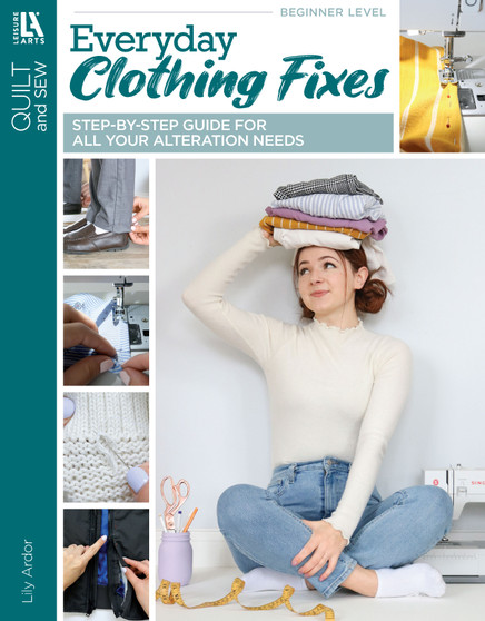 Everyday Clothing Fixes - Step-by-Step Guide for All Your Alteration Needs Book