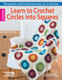 eBook Learn to Crochet Circles into Squares