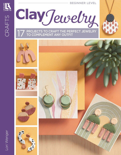eBook Clay Jewelry - 17 Projects to Craft The Perfect Jewelry to Complement Any Outfit